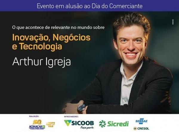 A palestra, nomeada 'Inovação, Negócios e Tecnologia', será dada pelo empresário, investidor-anjo e professor da FGV-RJ, Arthur Igreja (Foto: Divulgação )